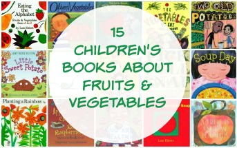15 Children's Books About Fruits & Vegetables