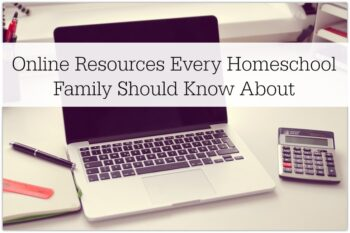 Online Resources Every Homeschool Family Should Know About